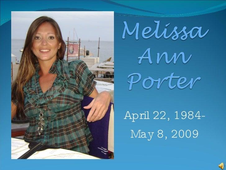 April 22, 1984- May 8, 2009
