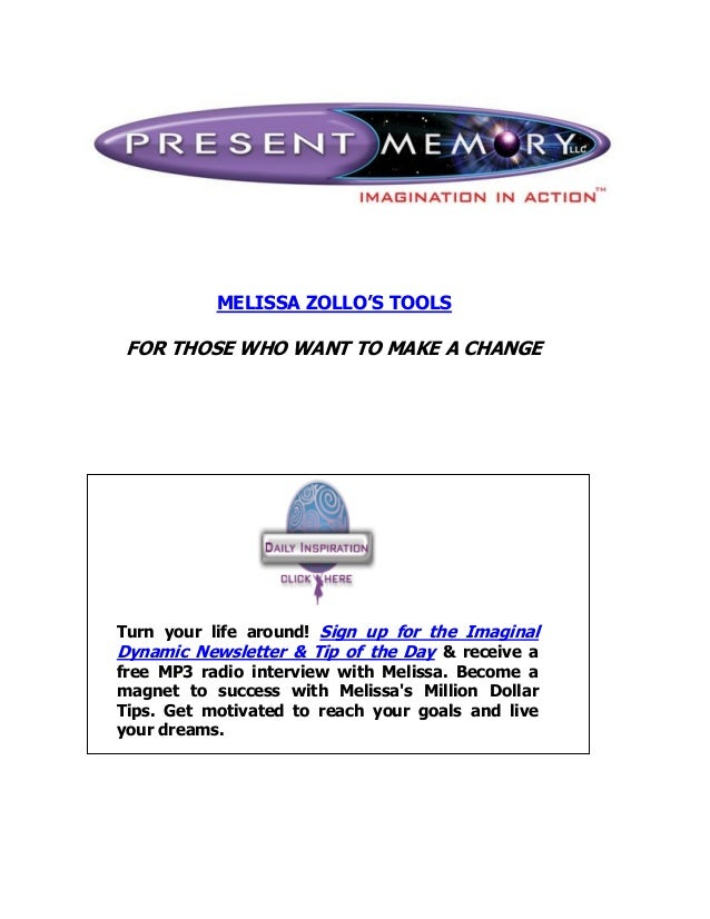 MELISSA ZOLLO'S TOOLS FOR THOSE WHO WANT TO MAKE A CHANGE Turn your life around! Sign up for the Imaginal Dynamic Newslett...