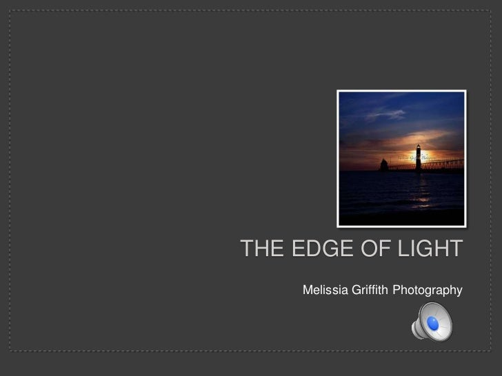 Melissia Griffith Photography<br />The Edge of Light<br />