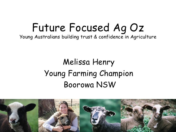Future Focused Ag OzYoung Australians building trust & confidence in Agriculture              Melissa Henry          Young...