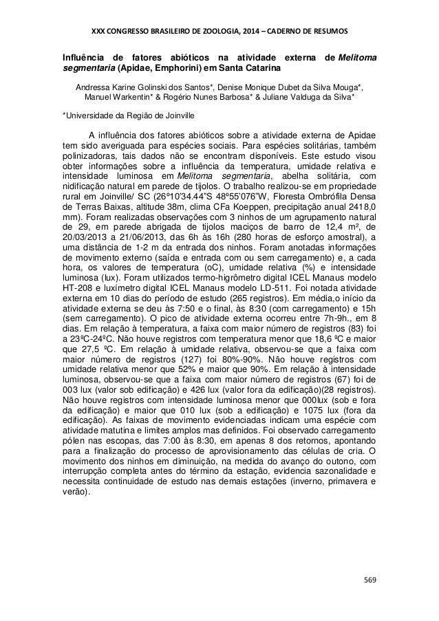 XXX CONGRESSO BRASILEIRO DE ZOOLOGIA, 2014 – CADERNO DE RESUMOS  Influência de fatores abióticos na atividade externa de M...
