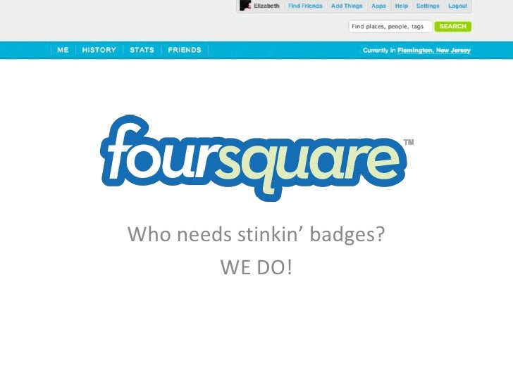 Who needs stinkin' badges?<br />WE DO!<br />