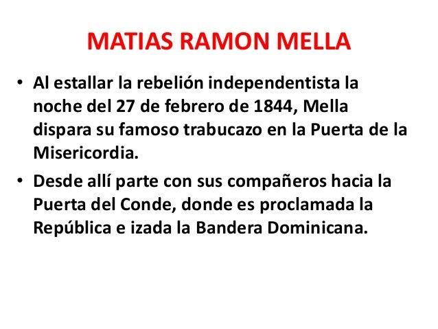 MATIAS RAMON MELLA • Cuando el general Pedro Santana en sus afanes colonialistas desata la persecución a los seguidores de...