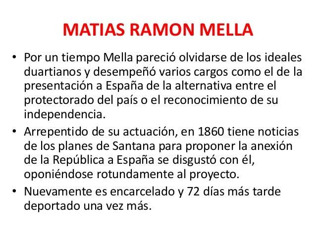 MATIAS RAMON MELLA • Días antes de desatarse la epopeya Restauradora retorna a Santo Domingo, sumamente enfermo. • Se le p...