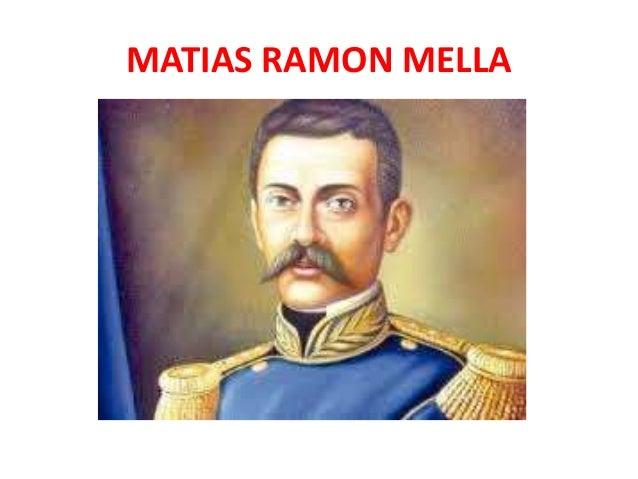 MATIAS RAMON MELLA • El 17 de marzo de 1864 fue electo Vicepresidente de la República, ya en las proximidades de su muerte...