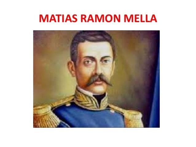 MATIAS RAMON MELLA • Su padre falleció en febrero de 1837. • No se sabe cuando conoció a Juan Pablo Duarte pero, fundada l...