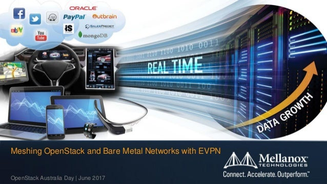 OpenStack Australia Day | June 2017 Meshing OpenStack and Bare Metal Networks with EVPN
