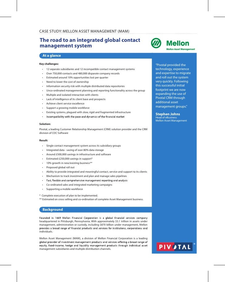 CASE STUDY: MELLON ASSET MANAGEMENT (MAM)The road to an integrated global contactmanagement system  At a glanceKey challen...