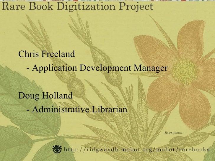 Chris Freeland - Application Development ManagerDoug Holland - Administrative Librarian