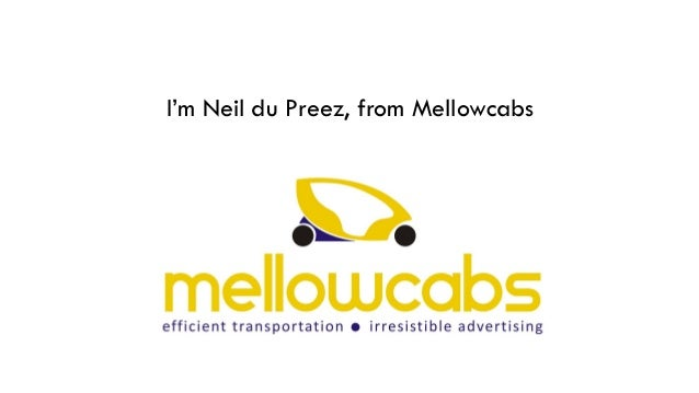 I'm Neil du Preez, from Mellowcabs