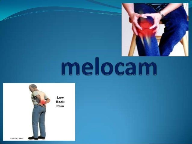 Melocam(meloxicam) ..belongs to the oxicam derivatives and it is one of the most strong NSAIDs.  ..as a selective inhibito...
