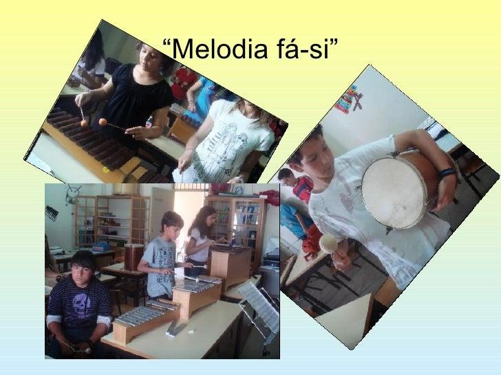 """ Melodia fá-si"""