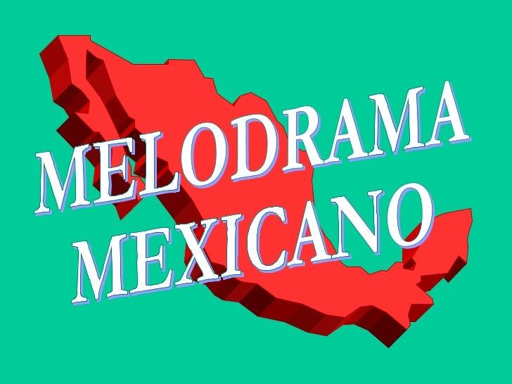 MELODRAMA  MEXICANO