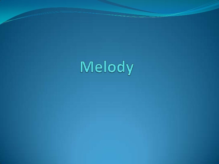 Melody<br />