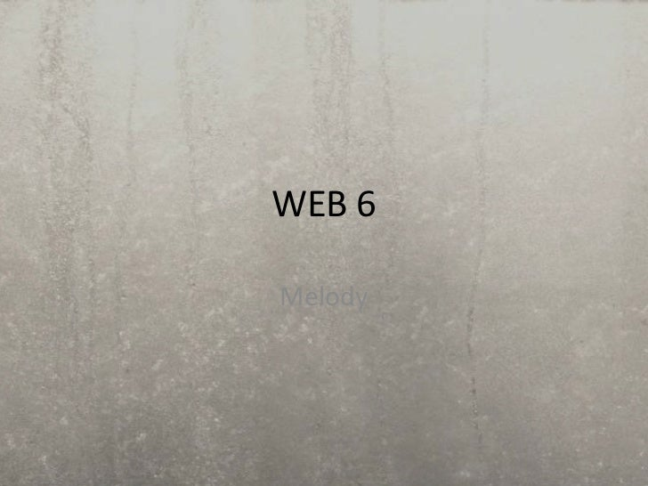 WEB 6<br />Melody<br />