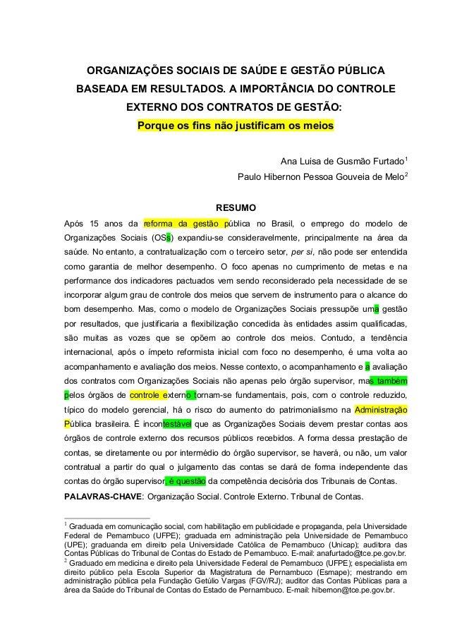 ORGANIZAÇÕES SOCIAIS DE SAÚDE E GESTÃO PÚBLICABASEADA EM RESULTADOS. A IMPORTÂNCIA DO CONTROLEEXTERNO DOS CONTRATOS DE GES...