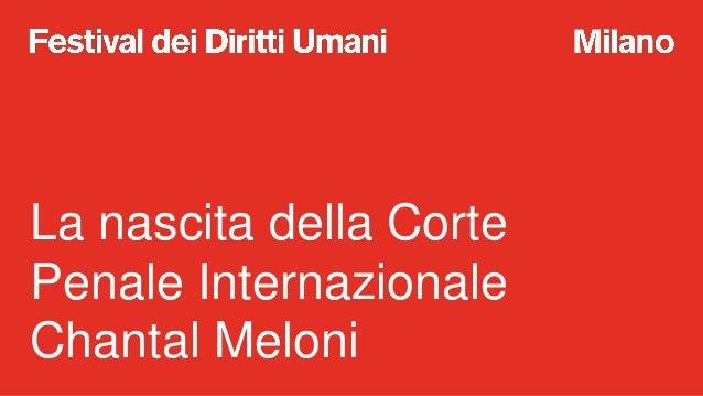 A scuola di Diritti Umani. La nascita della Corte Penale Internazionale Slide 2