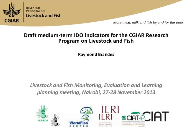 Draft medium-term IDO indicators for the CGIAR Research Program on Livestock and Fish Raymond Brandes  Livestock and Fish ...