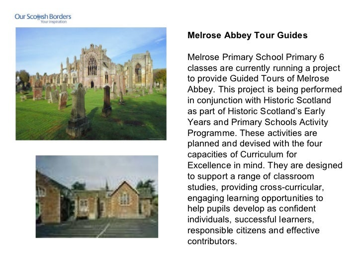 Melrose Abbey Tour Guides  Melrose Primary School Primary 6 classes are currently running a project to provide Guided Tou...