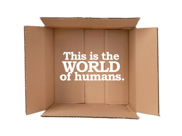 This is theWORLDof humans.