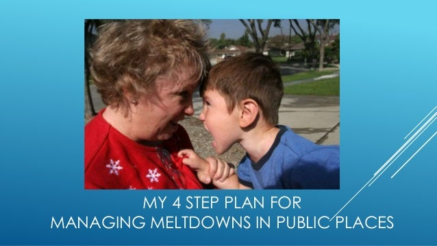 MY 4 STEP PLAN FOR MANAGING MELTDOWNS IN PUBLIC PLACES