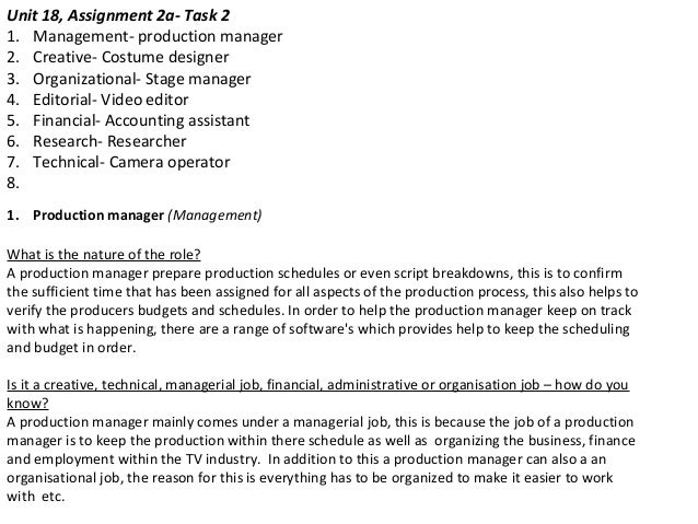 Unit 18, Assignment 2a- Task 2 1. Management- production manager 2. Creative- Costume designer 3. Organizational- Stage ma...