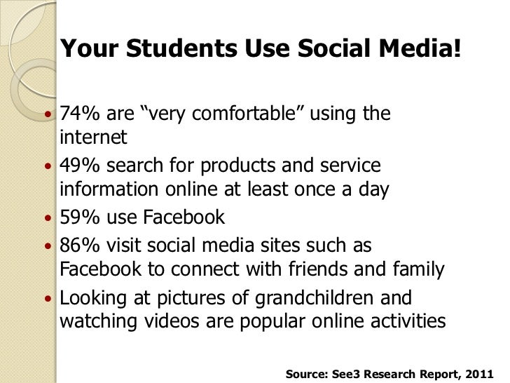"""Your Students Use Social Media!   74% are """"very comfortable"""" using the    internet   49% search for products and service..."""