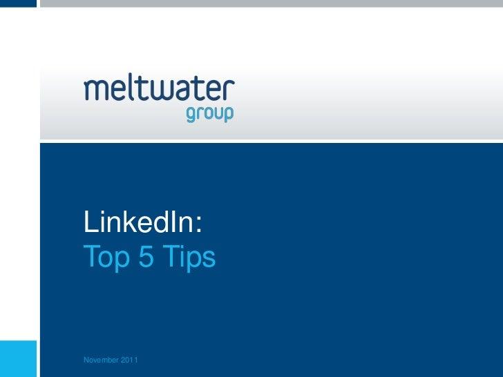LinkedIn:Top 5 TipsNovember 2011