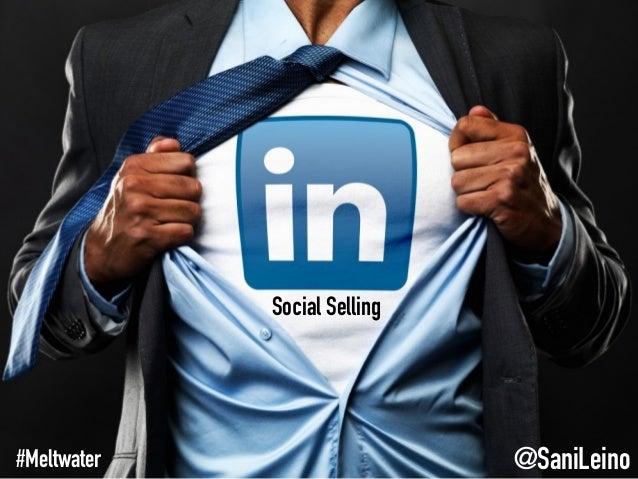 Social Selling @SaniLeino#Meltwater