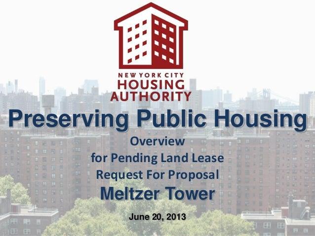 Preserving Public HousingOverviewfor Pending Land LeaseRequest For ProposalMeltzer TowerJune 20, 2013