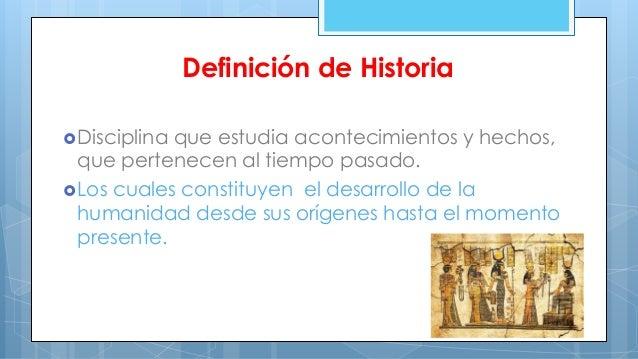 Historia y su definicion for Origen y definicion de oficina