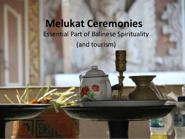 Melukat CeremoniesEssential Part of Balinese Spirituality            (and tourism)