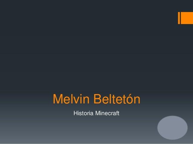 Melvin Beltetón Historia Minecraft