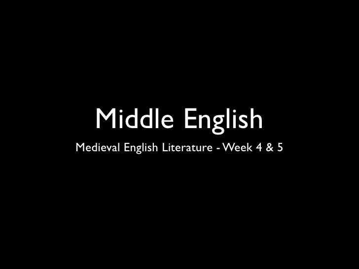Middle EnglishMedieval English Literature - Week 4 & 5