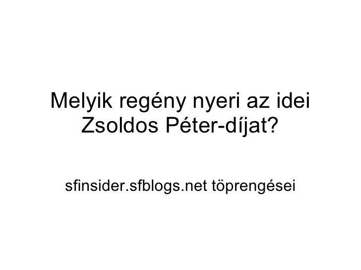Melyik regény nyeri az idei Zsoldos Péter-díjat? sfinsider.sfblogs.net töprengései