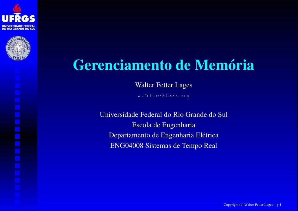 Gerenciamento de Memória               Walter Fetter Lages                w.fetter@ieee.org      Universidade Federal do R...