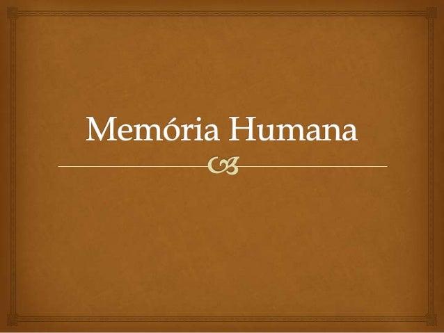 o Introduçãoo Esquema sobre a memóriao Conceito de memoriao Processos mnésicoso Tipos de memóriao Factores / teorias de e...