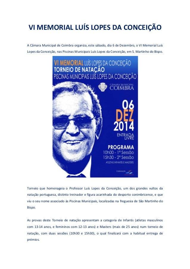 VI MEMORIAL LUÍS LOPES DA CONCEIÇÃO  A Câmara Municipal de Coimbra organiza, este sábado, dia 6 de Dezembro, o VI Memorial...