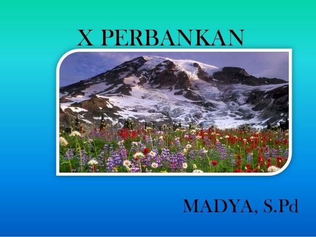 MADYA, S.PdX PERBANKAN