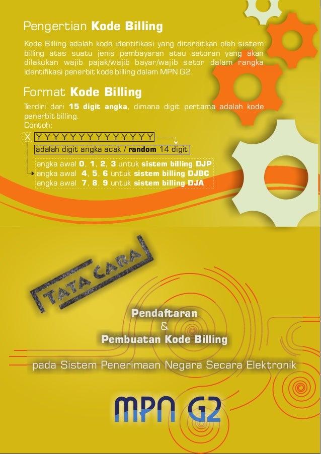 Pengertian Kode Billing Format Kode Billing Kode Billing adalah kode identifikasi yang diterbitkan oleh sistem billing ata...
