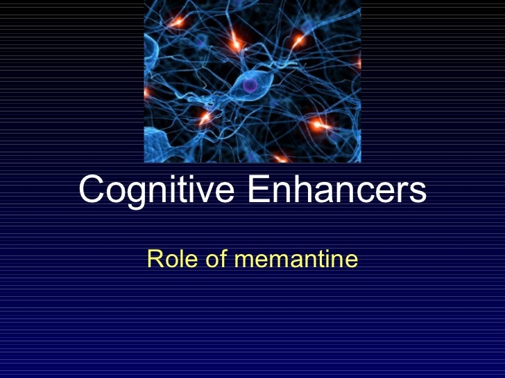 Cognitive Enhancers Role of memantine
