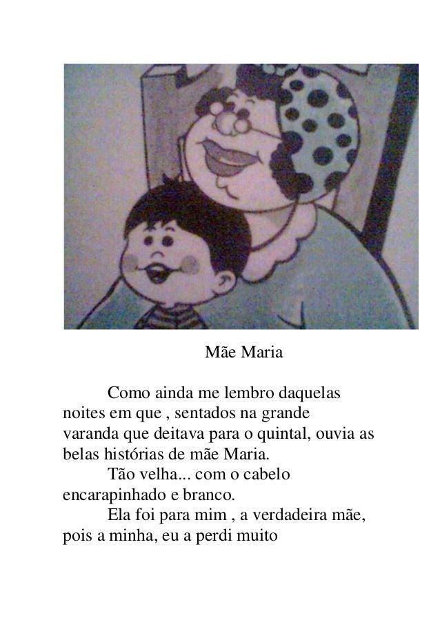 Mãe Maria Como ainda me lembro daquelas noites em que , sentados na grande varanda que deitava para o quintal, ouvia as be...