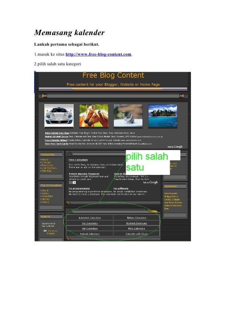 Memasang kalenderLankah pertama sebagai berikut.1.masuk ke situs http://www.free-blog-content.com.2.pilih salah satu kateg...