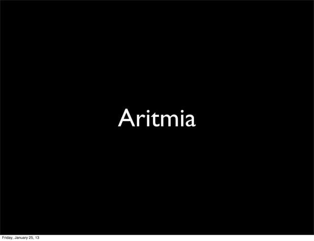 Aritmia Friday, January 25, 13