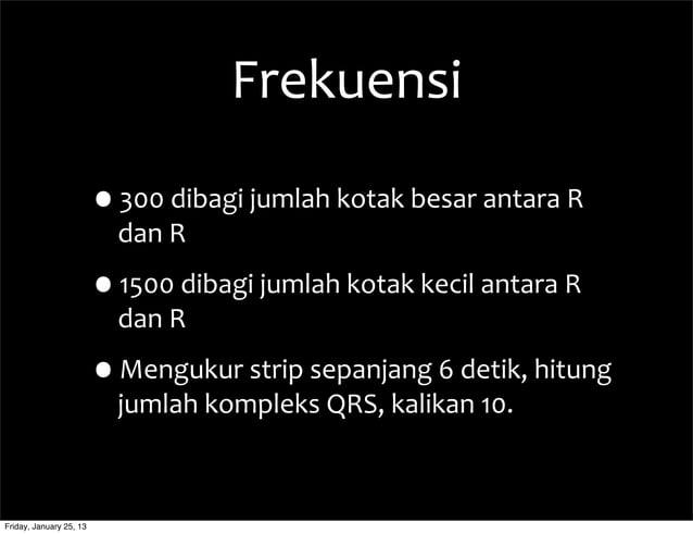Frekuensi •300  dibagi  jumlah  kotak  besar  antara  R   dan  R •1500  dibagi  jumlah  kotak  kec...