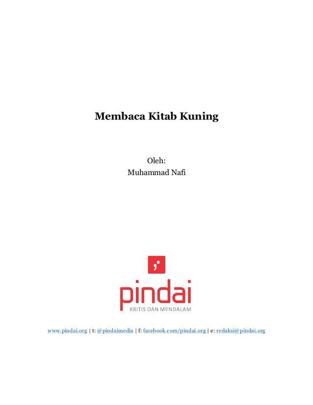 Membaca Kitab Kuning Oleh: Muhammad Nafi www.pindai.org   t: @pindaimedia   f: facebook.com/pindai.org   e: redaksi@pindai...