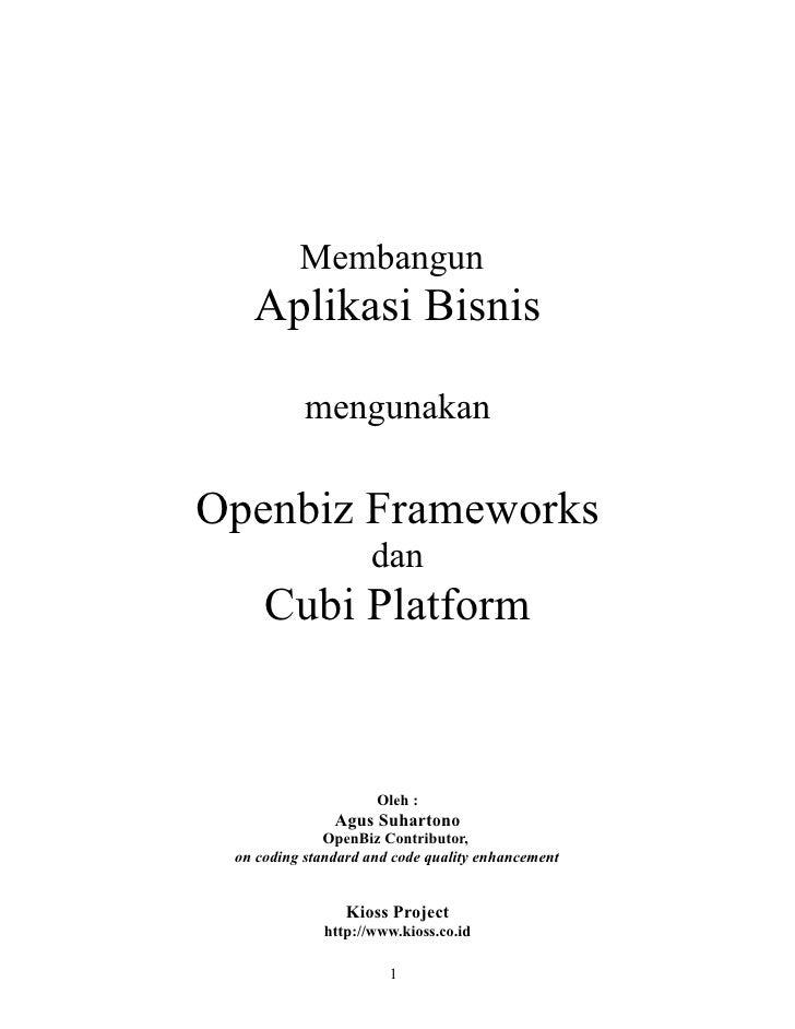 Membangun   Aplikasi Bisnis           mengunakanOpenbiz Frameworks                    dan     Cubi Platform               ...