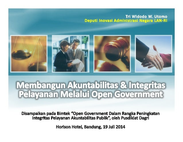 1. Potret Birokrasi & Pelayanan; 2. Esensi / Urgensi Perlu Open Government; 3. Penerapan Open Government di Indonesia Untu...