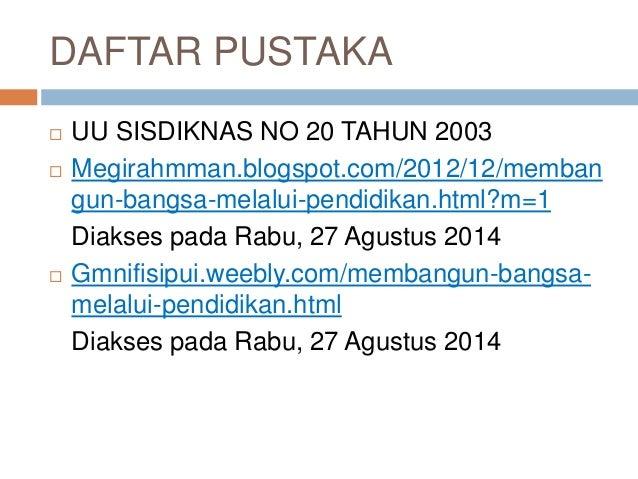 DAFTAR PUSTAKA   UU SISDIKNAS NO 20 TAHUN 2003   Megirahmman.blogspot.com/2012/12/memban  gun-bangsa-melalui-pendidikan....