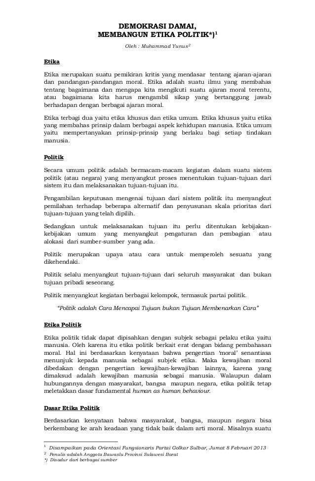 DEMOKRASI DAMAI,                      MEMBANGUN ETIKA POLITIK*)1                                  Oleh : Muhammad Yunus2Et...
